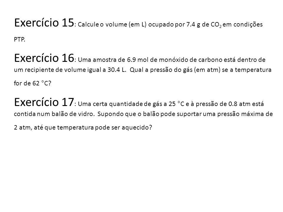 Exercício 15: Calcule o volume (em L) ocupado por 7