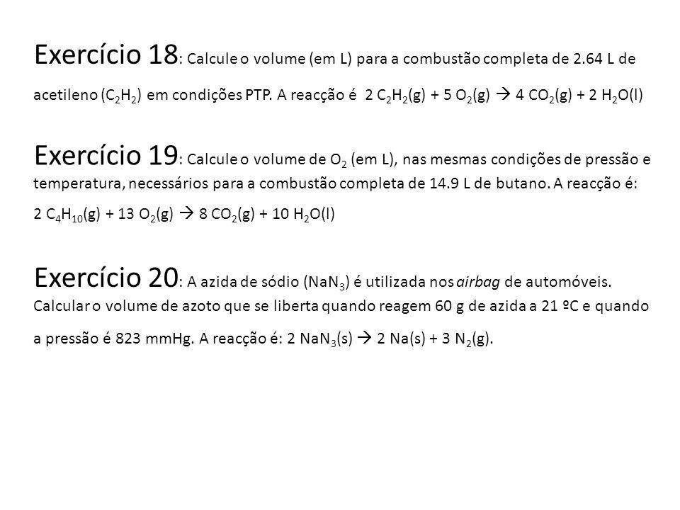 Exercício 18: Calcule o volume (em L) para a combustão completa de 2