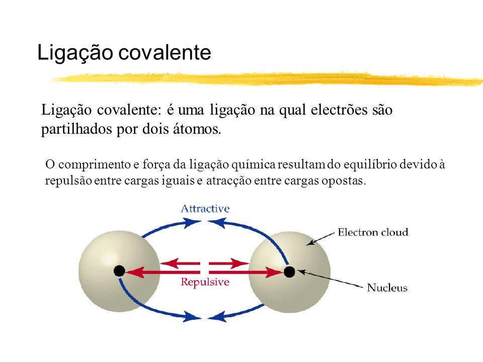 Ligação covalente Ligação covalente: é uma ligação na qual electrões são partilhados por dois átomos.
