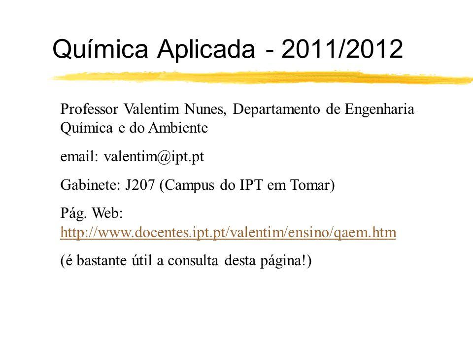 Química Aplicada - 2011/2012 Professor Valentim Nunes, Departamento de Engenharia Química e do Ambiente.