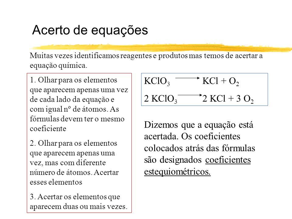 Acerto de equações KClO3 KCl + O2 2 KClO3 2 KCl + 3 O2