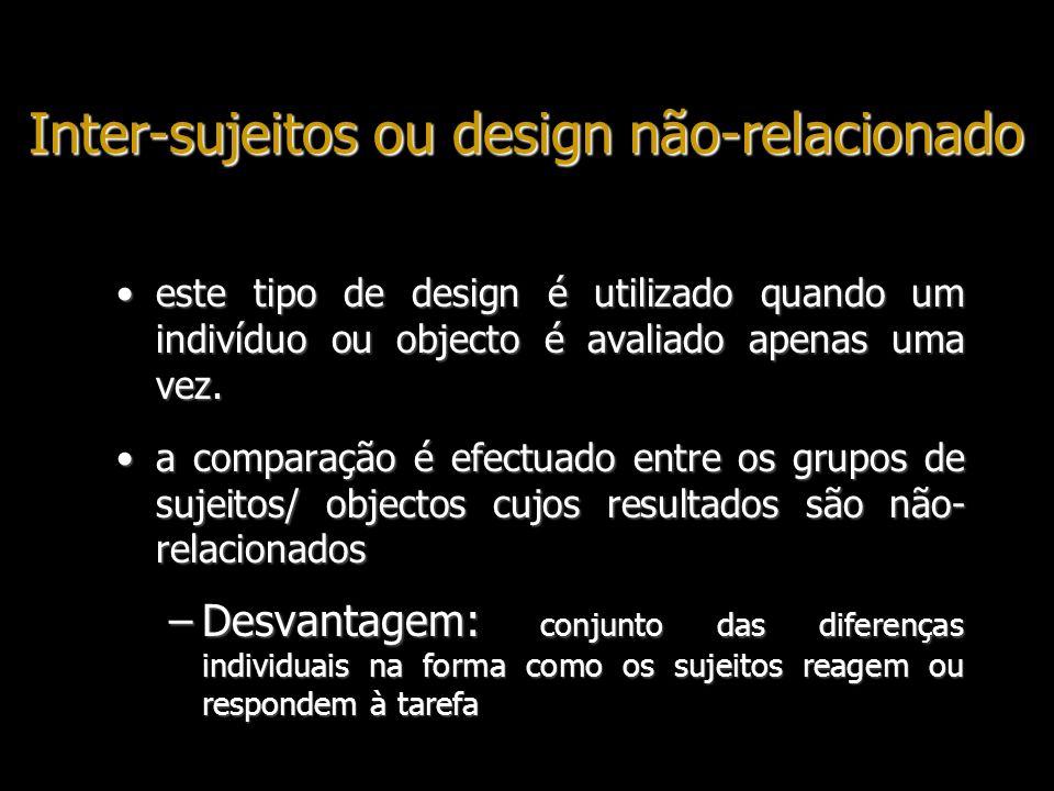 Inter-sujeitos ou design não-relacionado