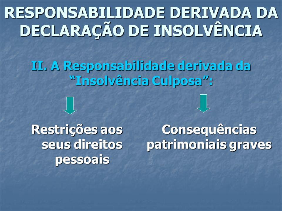 RESPONSABILIDADE DERIVADA DA DECLARAÇÃO DE INSOLVÊNCIA II