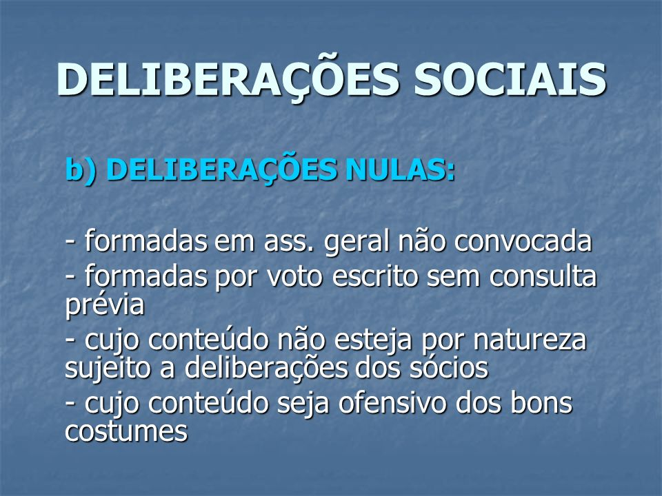 DELIBERAÇÕES SOCIAIS b) DELIBERAÇÕES NULAS: