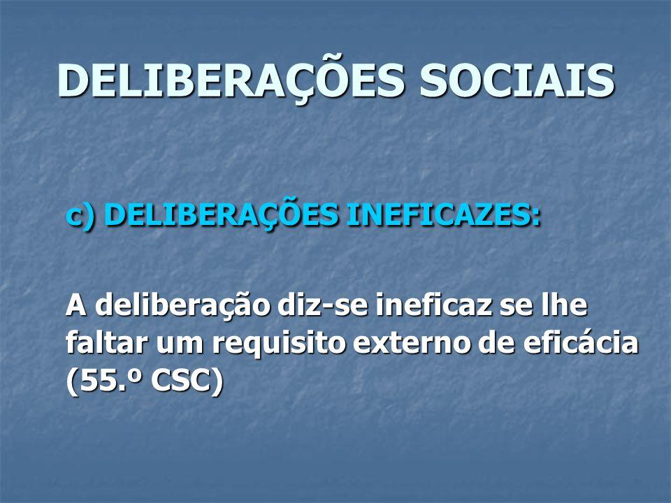 c) DELIBERAÇÕES INEFICAZES: