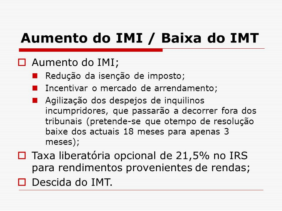 Aumento do IMI / Baixa do IMT