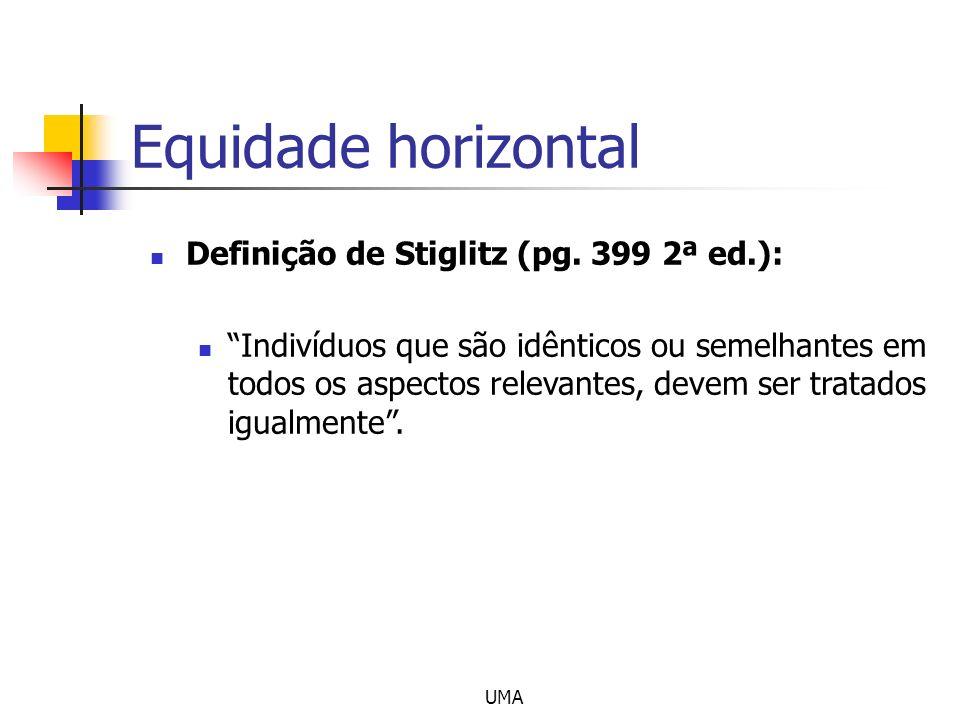 Equidade horizontal Definição de Stiglitz (pg. 399 2ª ed.):