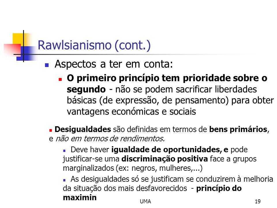 Rawlsianismo (cont.) Aspectos a ter em conta: