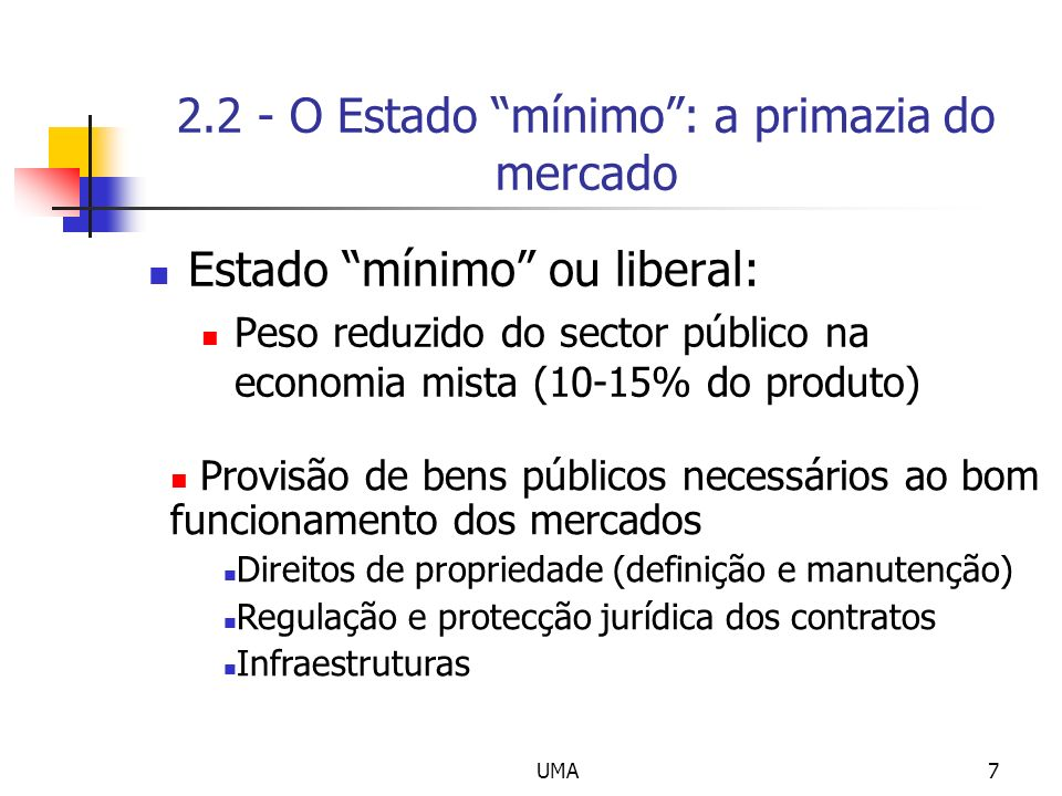 2.2 - O Estado mínimo : a primazia do mercado