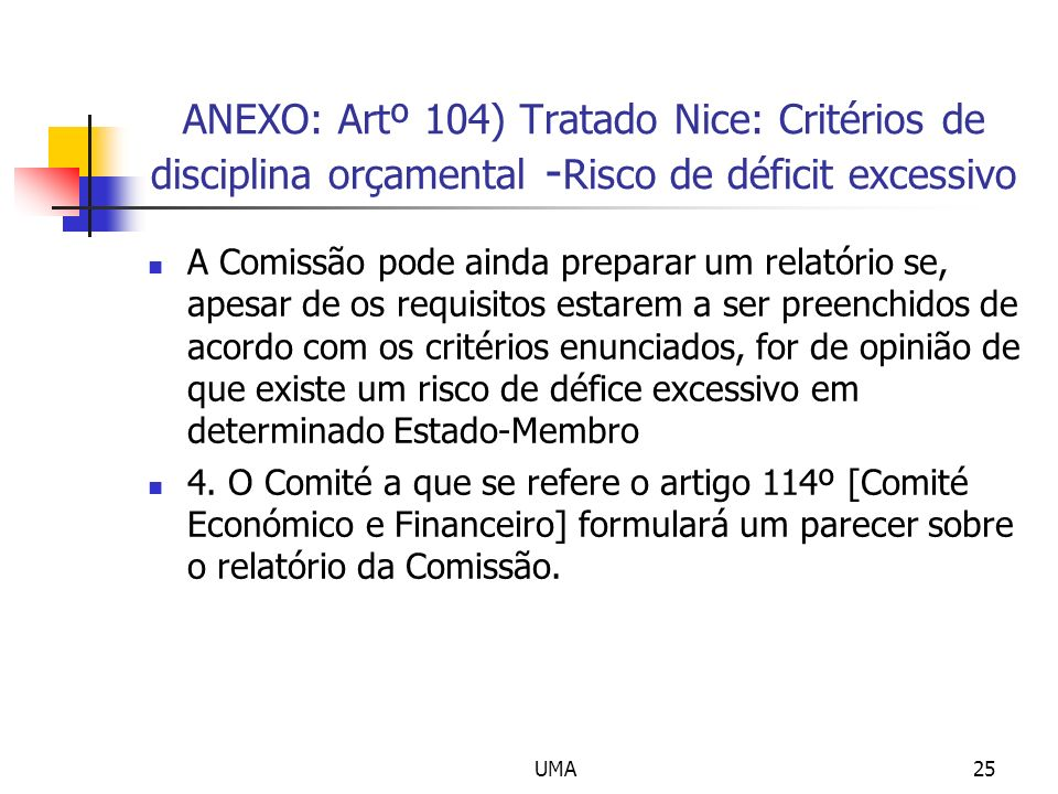 ANEXO: Artº 104) Tratado Nice: Critérios de disciplina orçamental -Risco de déficit excessivo