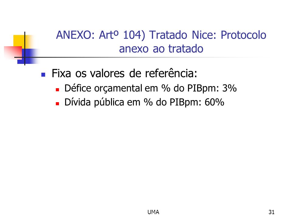 ANEXO: Artº 104) Tratado Nice: Protocolo anexo ao tratado