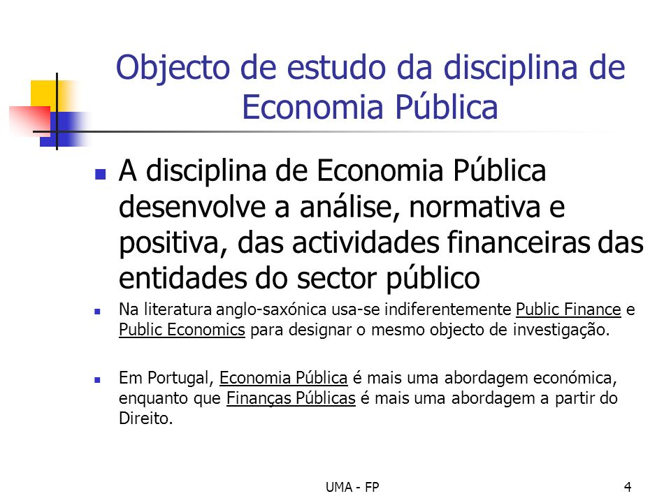 Objecto de estudo da disciplina de Economia Pública