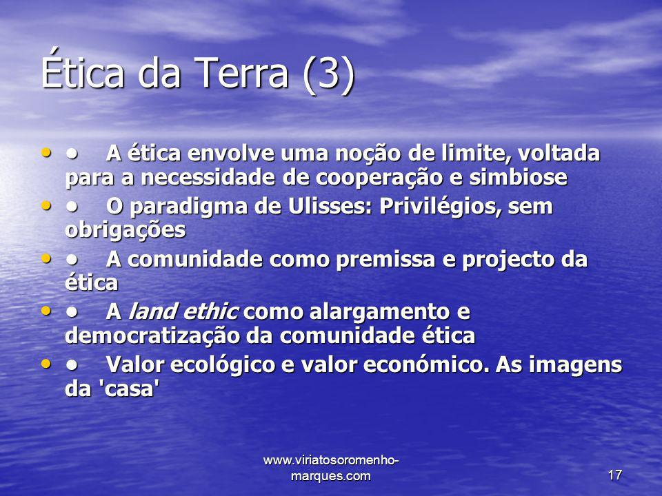 Ética da Terra (3) • A ética envolve uma noção de limite, voltada para a necessidade de cooperação e simbiose.