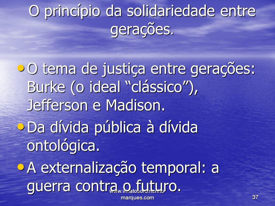 O princípio da solidariedade entre gerações.
