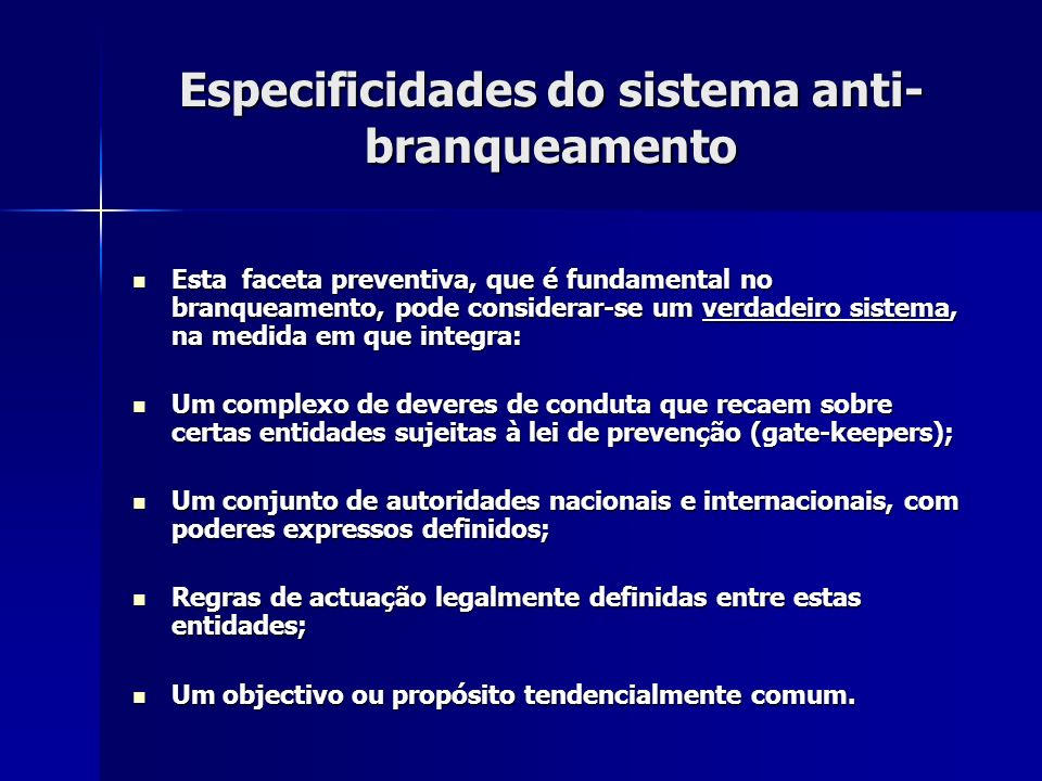 Especificidades do sistema anti-branqueamento