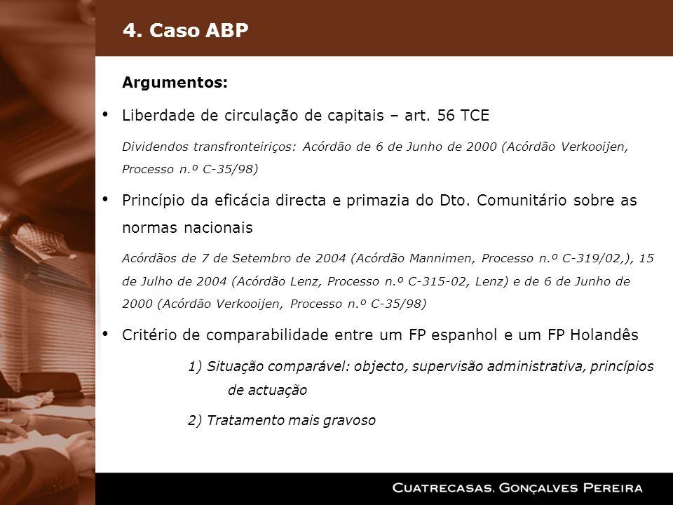 4. Caso ABP Argumentos: Liberdade de circulação de capitais – art. 56 TCE.