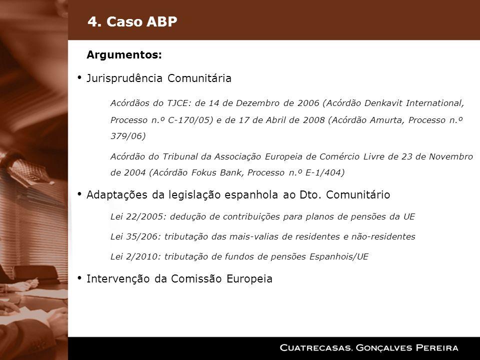 4. Caso ABP Argumentos: Jurisprudência Comunitária