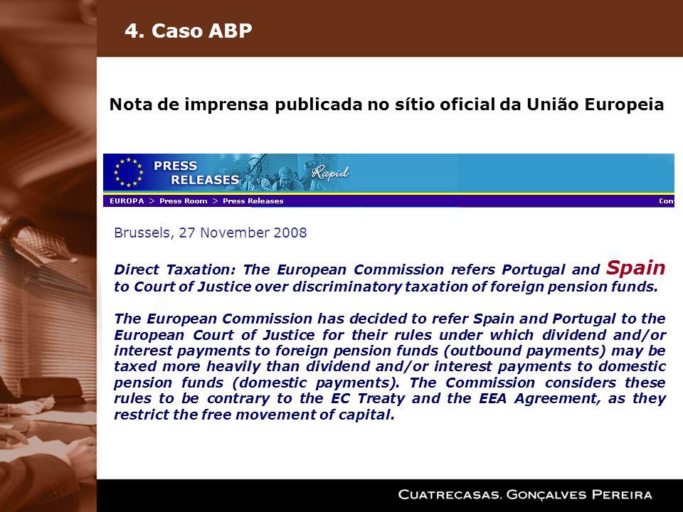 4. Caso ABP Nota de imprensa publicada no sítio oficial da União Europeia. Brussels, 27 November 2008.