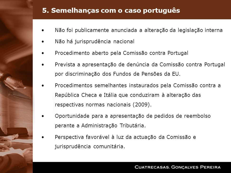 5. Semelhanças com o caso português