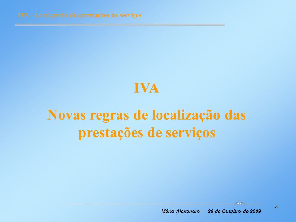 IVA Novas regras de localização das prestações de serviços