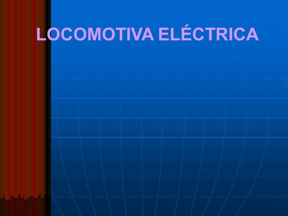 LOCOMOTIVA ELÉCTRICA
