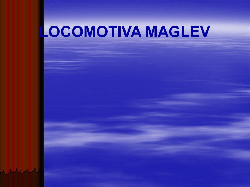 LOCOMOTIVA MAGLEV