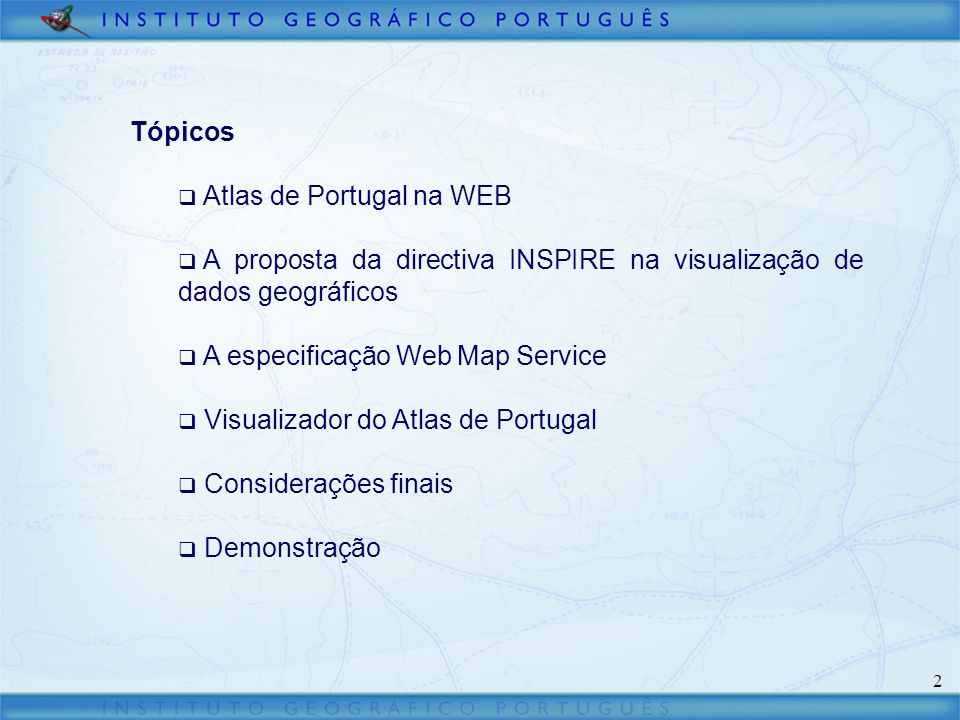 Tópicos Atlas de Portugal na WEB. A proposta da directiva INSPIRE na visualização de dados geográficos.
