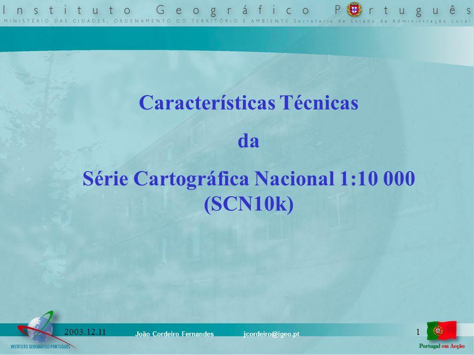 Características Técnicas Série Cartográfica Nacional 1:10 000 (SCN10k)