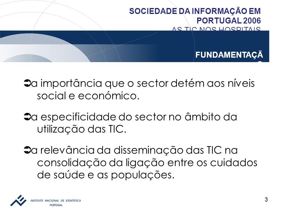 a importância que o sector detém aos níveis social e económico.