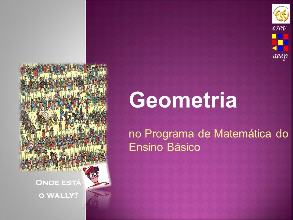 Geometria no Programa de Matemática do Ensino Básico esev aeep