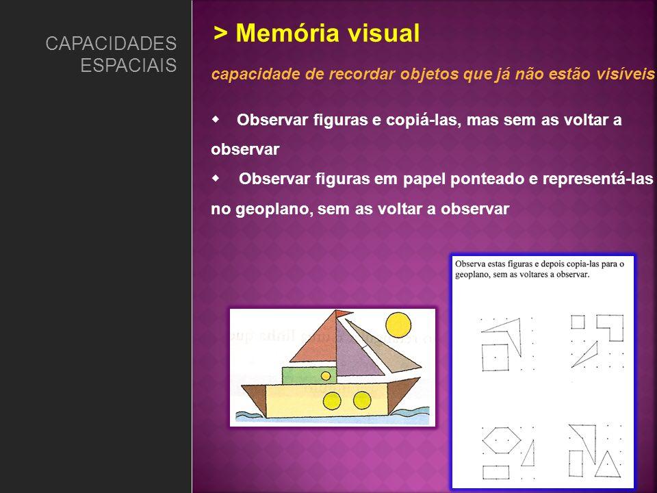 > Memória visual CAPACIDADES ESPACIAIS