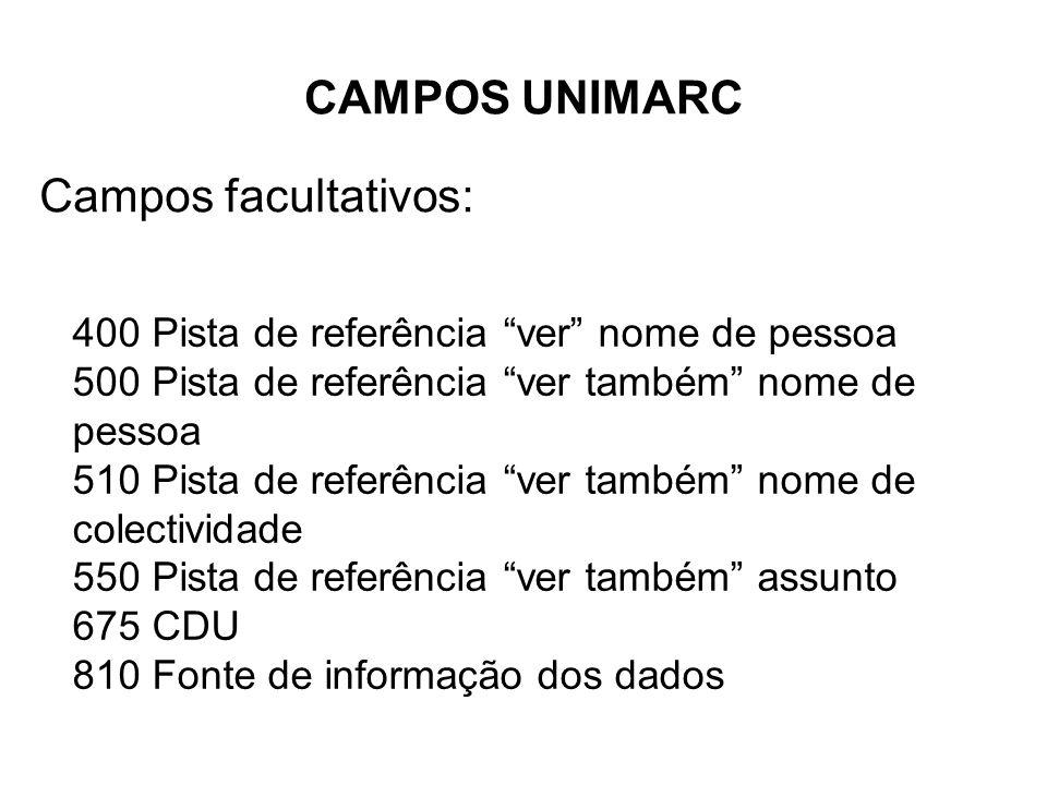 CAMPOS UNIMARC Campos facultativos: