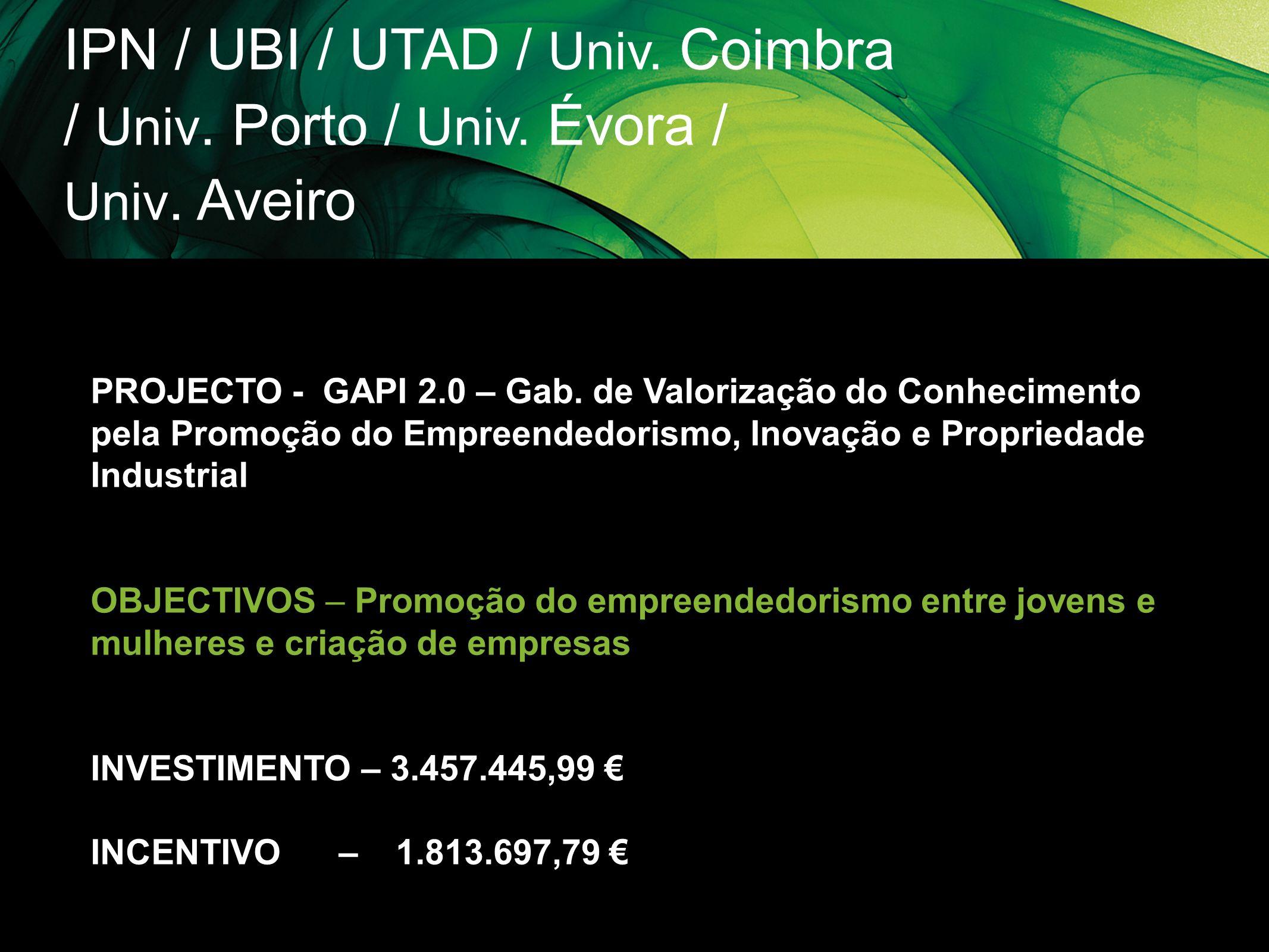 IPN / UBI / UTAD / Univ. Coimbra / Univ. Porto / Univ. Évora /