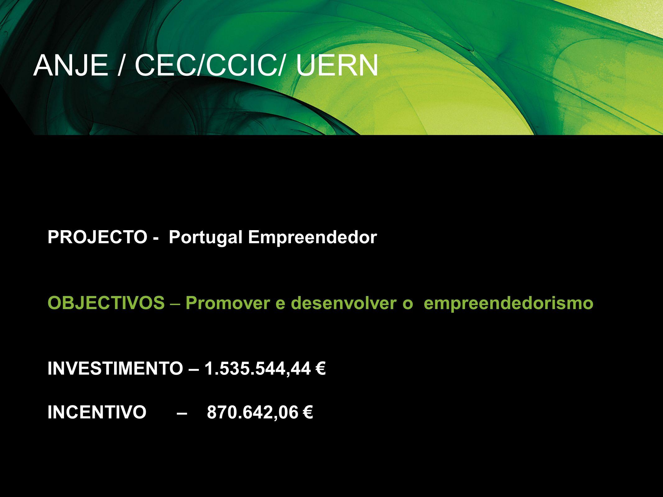 ANJE / CEC/CCIC/ UERN PROJECTO - Portugal Empreendedor