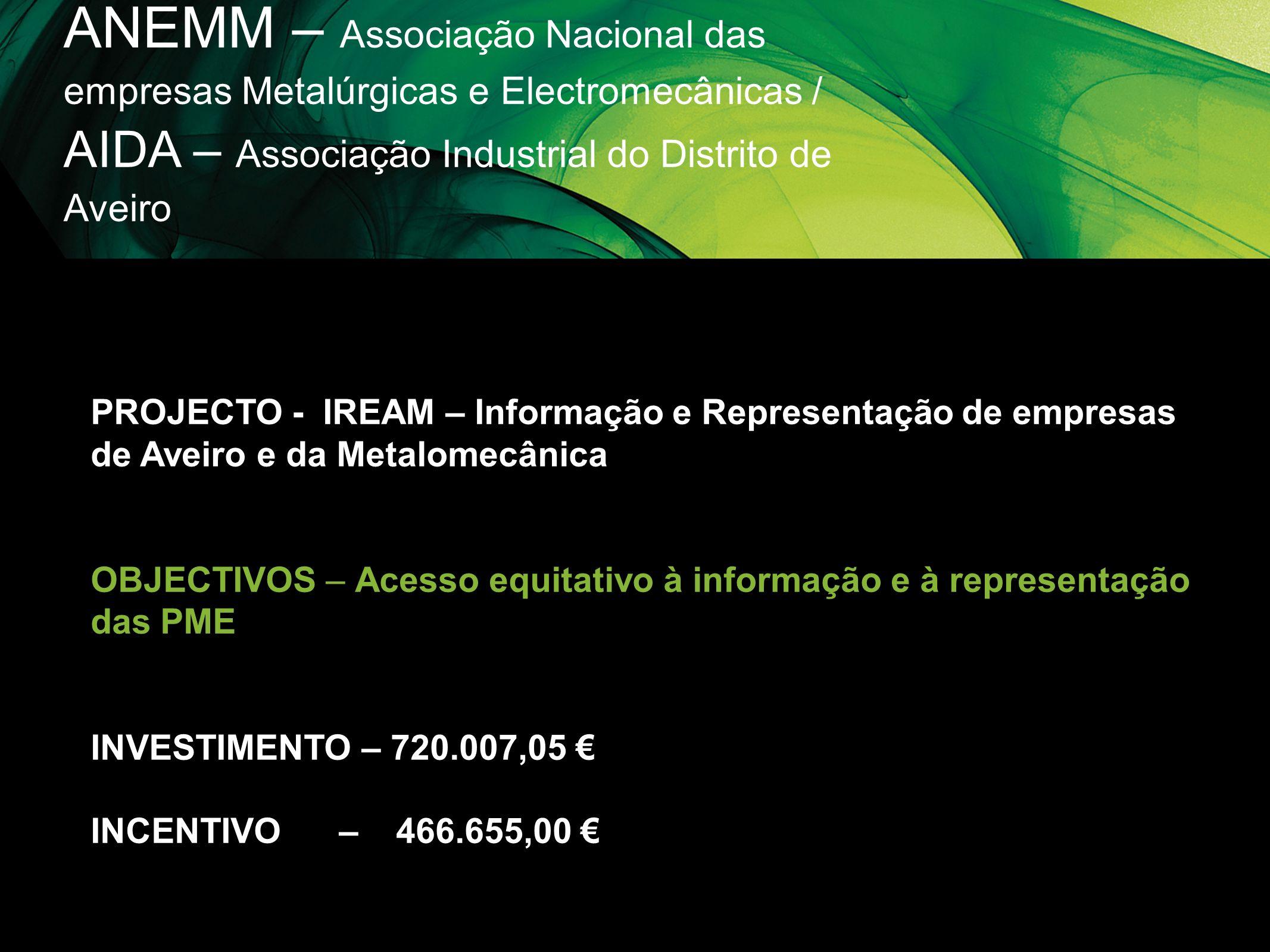 ANEMM – Associação Nacional das empresas Metalúrgicas e Electromecânicas / AIDA – Associação Industrial do Distrito de Aveiro