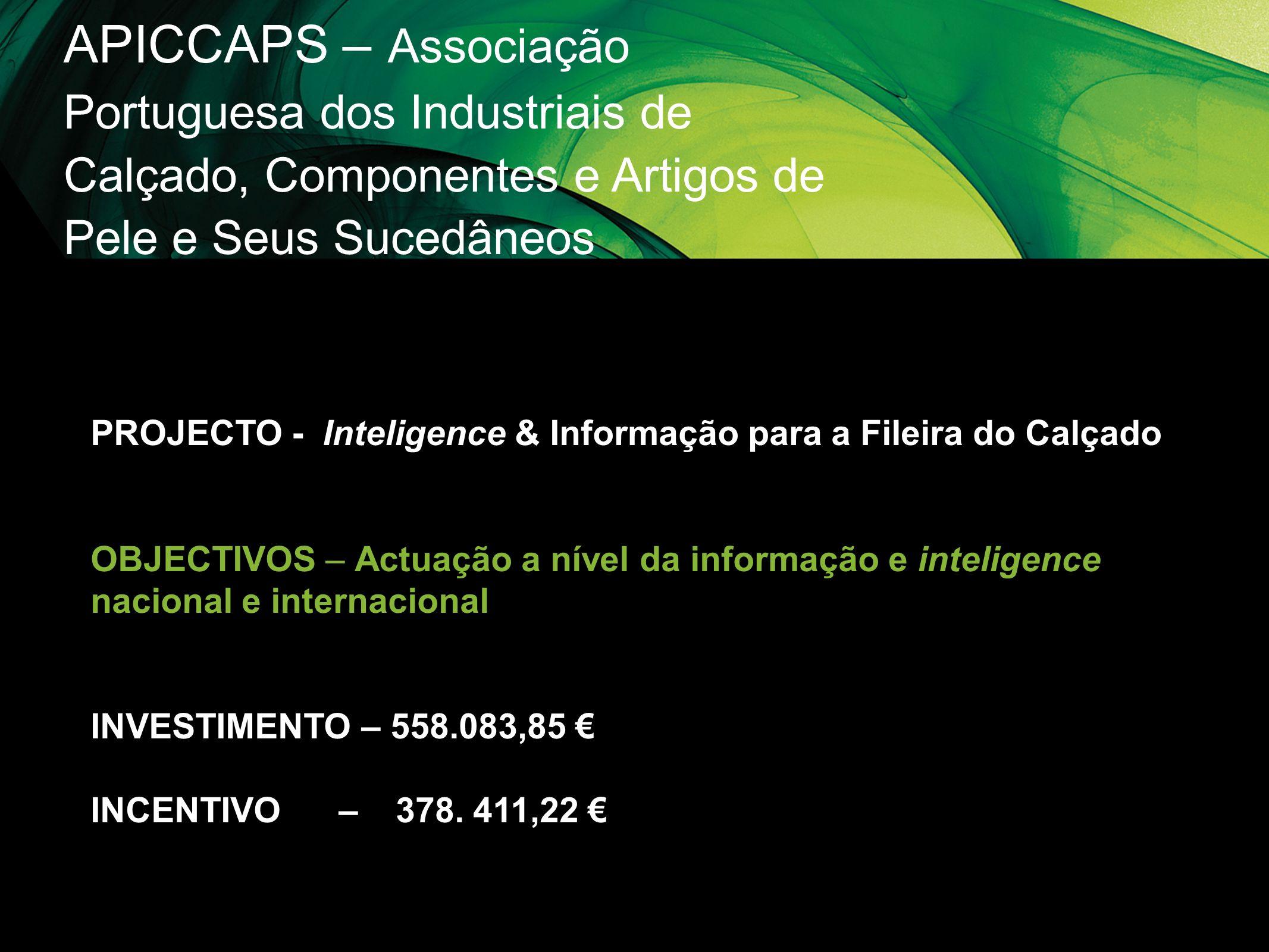 APICCAPS – Associação Portuguesa dos Industriais de Calçado, Componentes e Artigos de Pele e Seus Sucedâneos