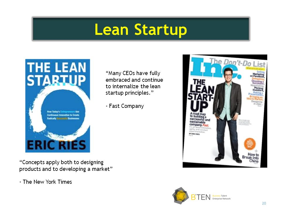 Lean Startup Many CEOs have fully embraced and continue