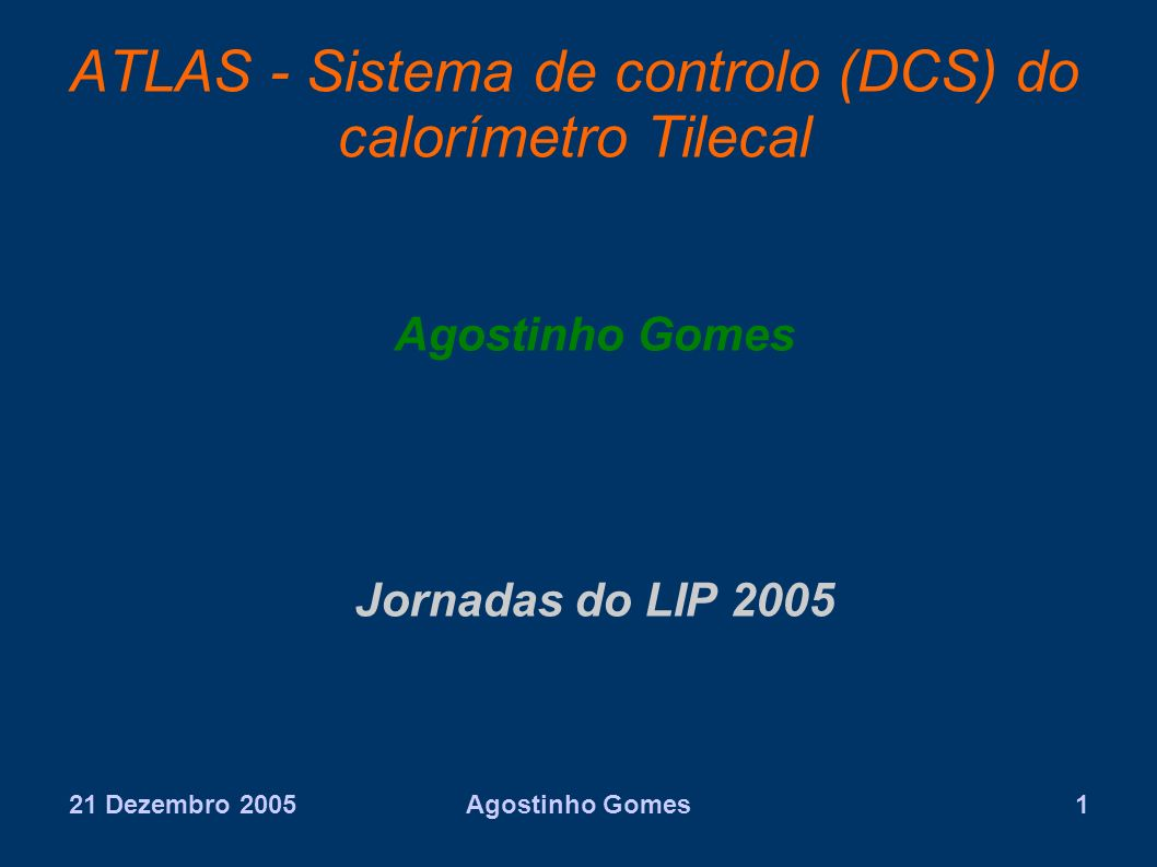 ATLAS - Sistema de controlo (DCS) do calorímetro Tilecal