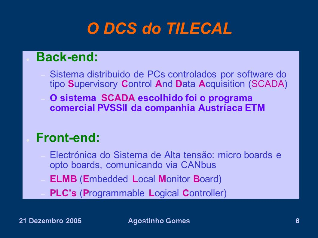 O DCS do TILECAL Back-end: Front-end: