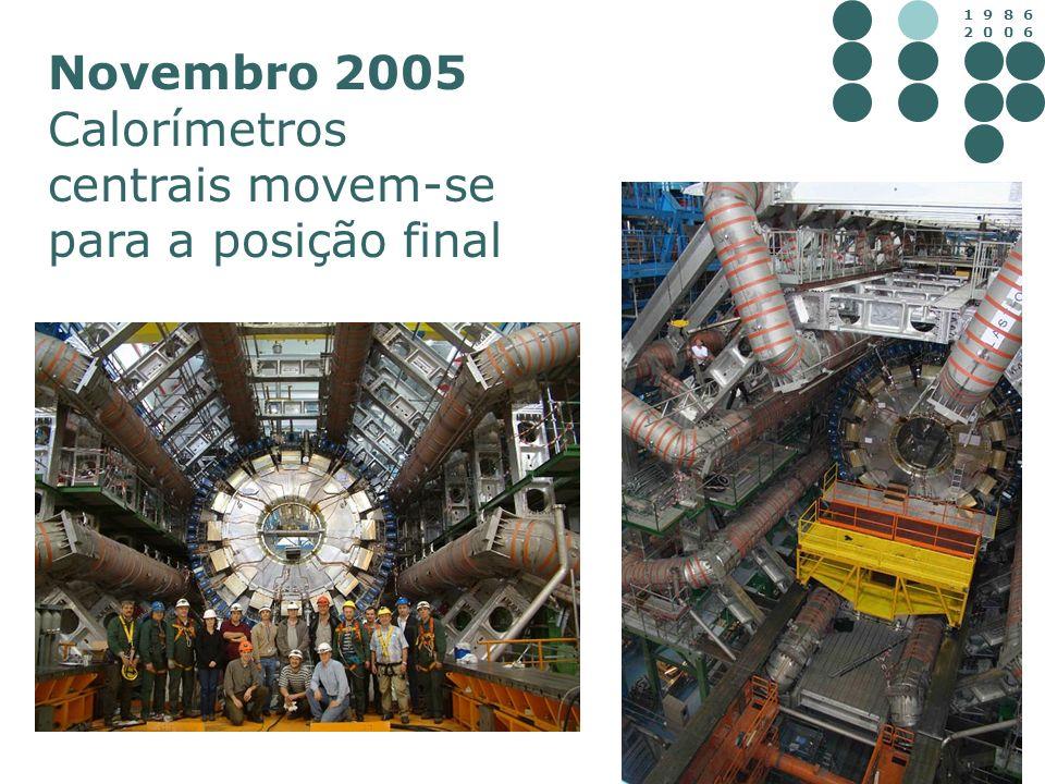 Novembro 2005 Calorímetros centrais movem-se para a posição final