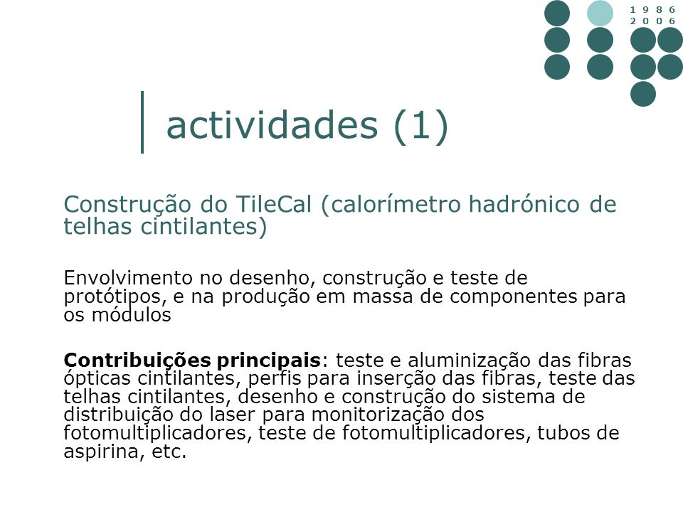 actividades (1) Construção do TileCal (calorímetro hadrónico de telhas cintilantes)