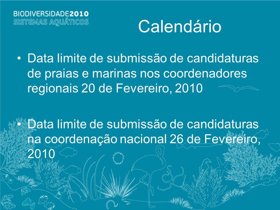 Calendário Data limite de submissão de candidaturas de praias e marinas nos coordenadores regionais 20 de Fevereiro, 2010.