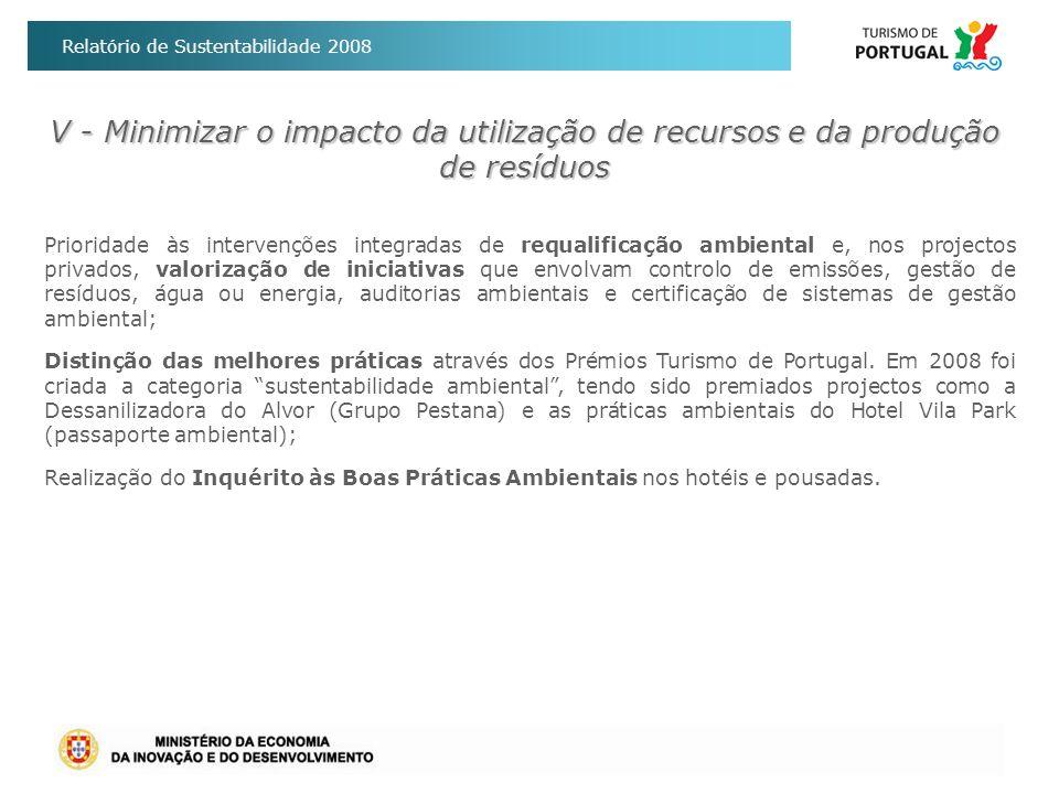 V - Minimizar o impacto da utilização de recursos e da produção de resíduos