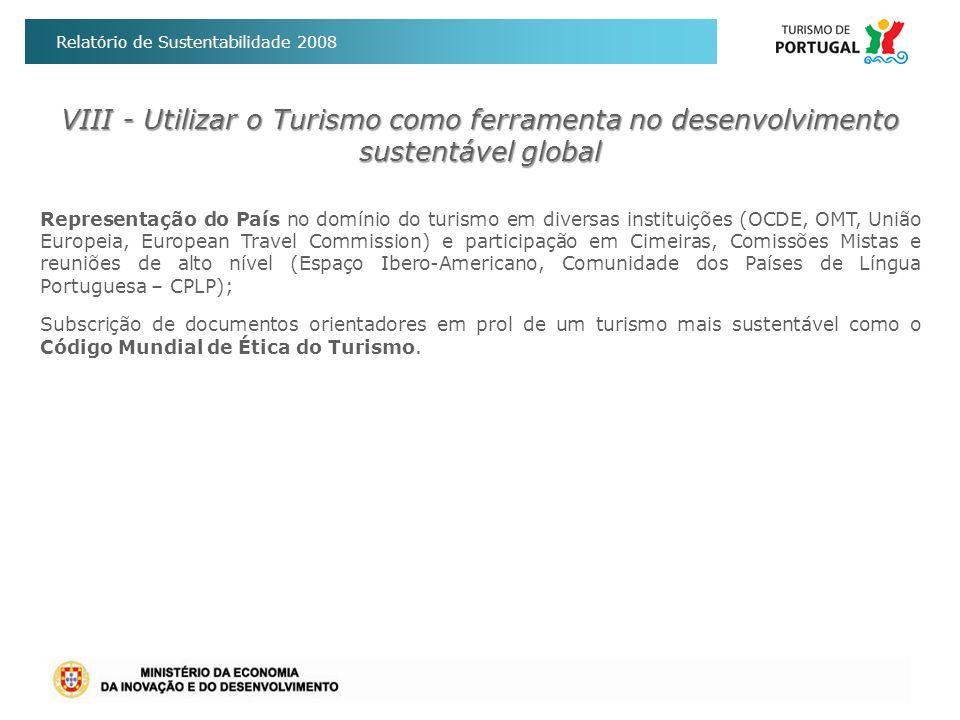 VIII - Utilizar o Turismo como ferramenta no desenvolvimento sustentável global