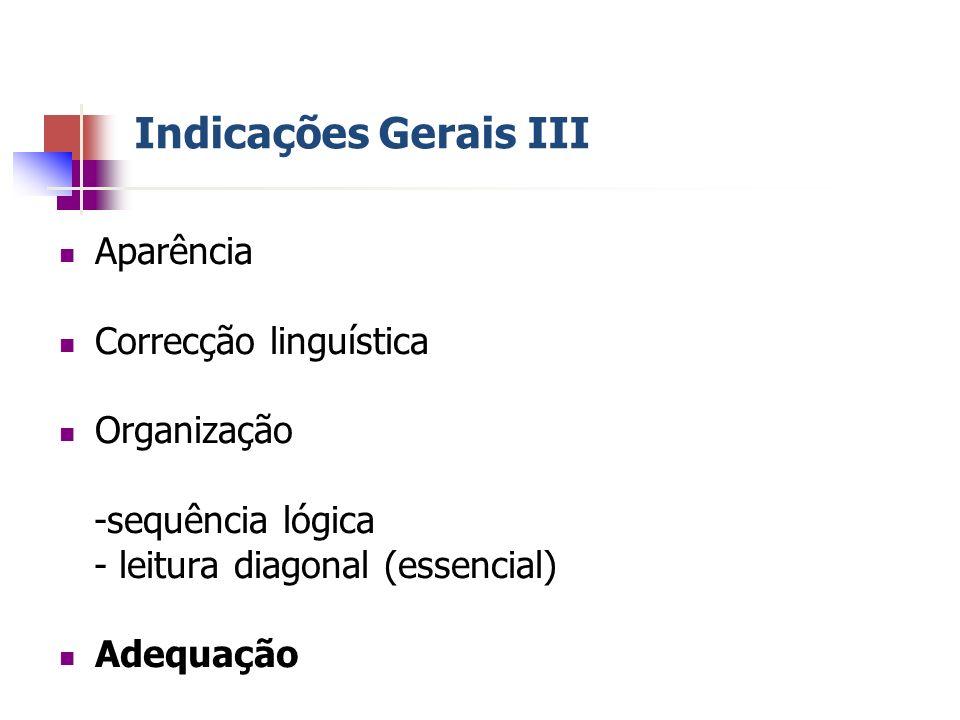 Indicações Gerais III Aparência Correcção linguística Organização