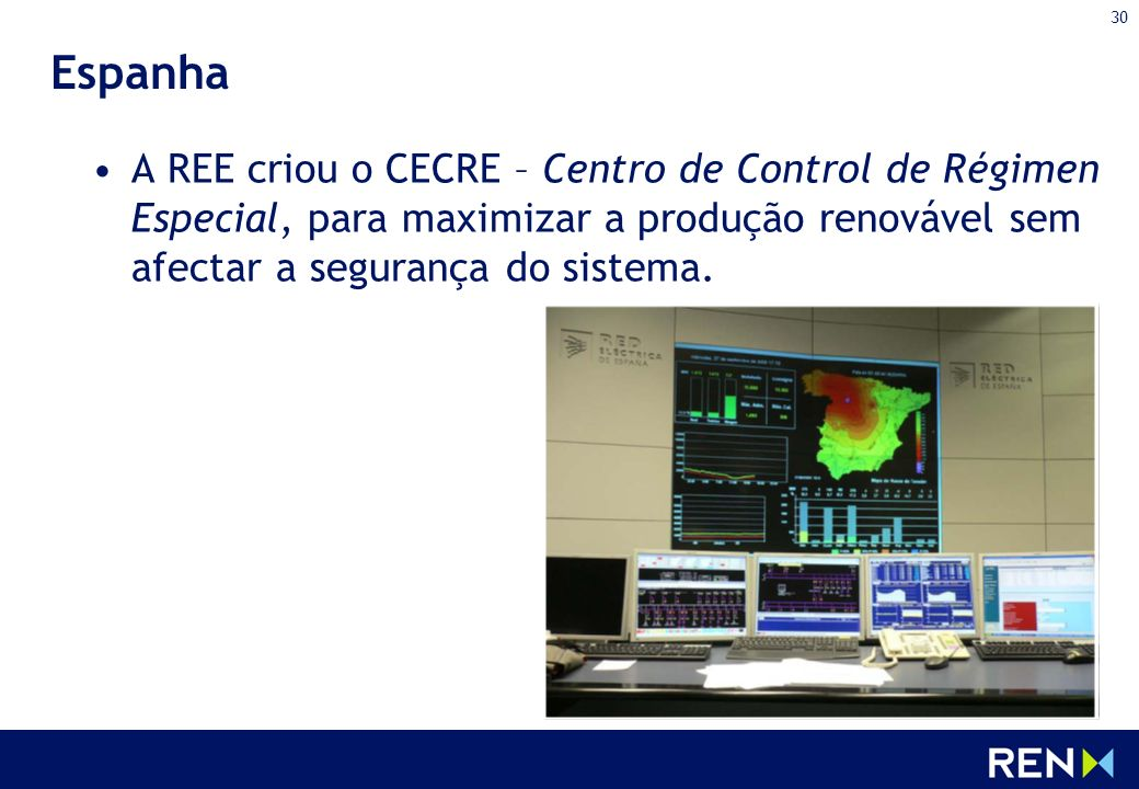 Espanha A REE criou o CECRE – Centro de Control de Régimen Especial, para maximizar a produção renovável sem afectar a segurança do sistema.