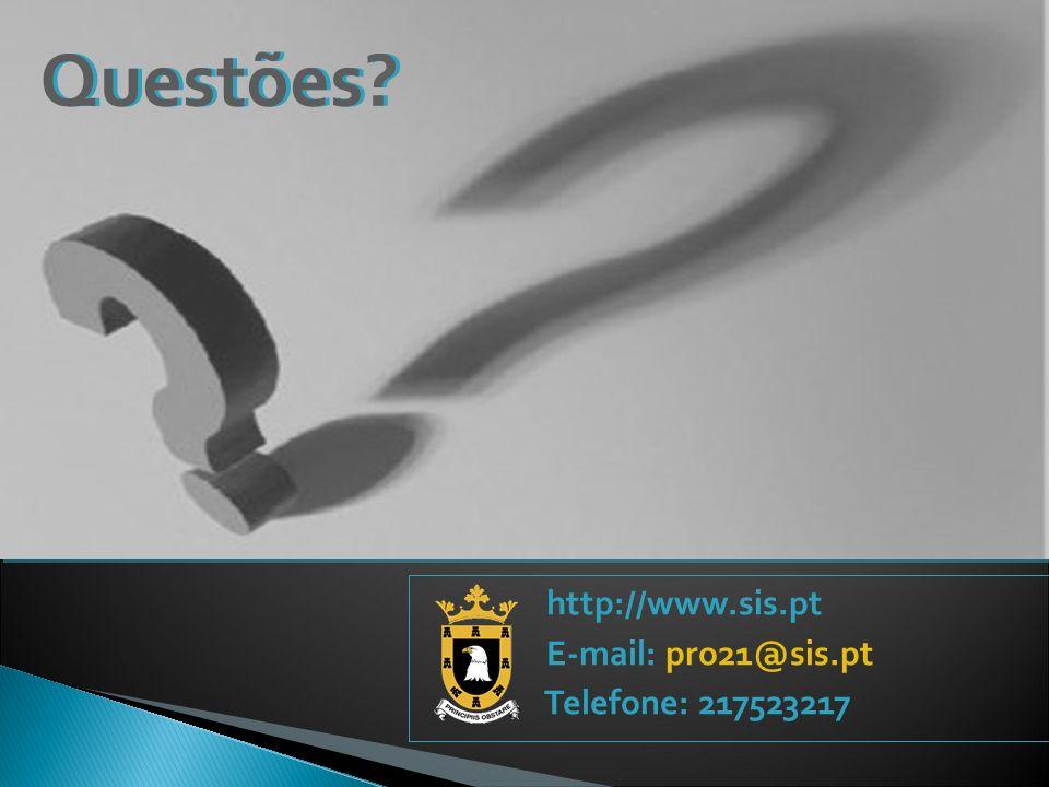 Questões http://www.sis.pt E-mail: pro21@sis.pt Telefone: 217523217