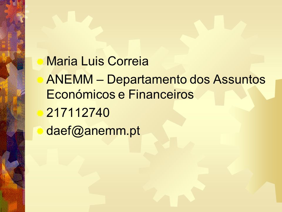 Maria Luis Correia ANEMM – Departamento dos Assuntos Económicos e Financeiros.