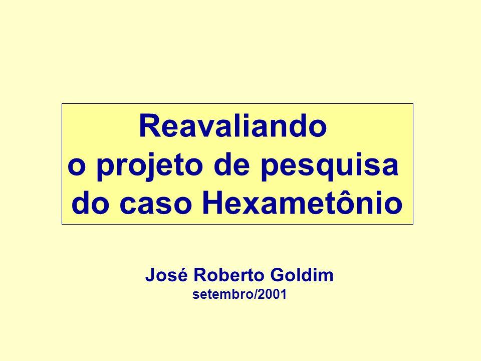 Reavaliando o projeto de pesquisa do caso Hexametônio