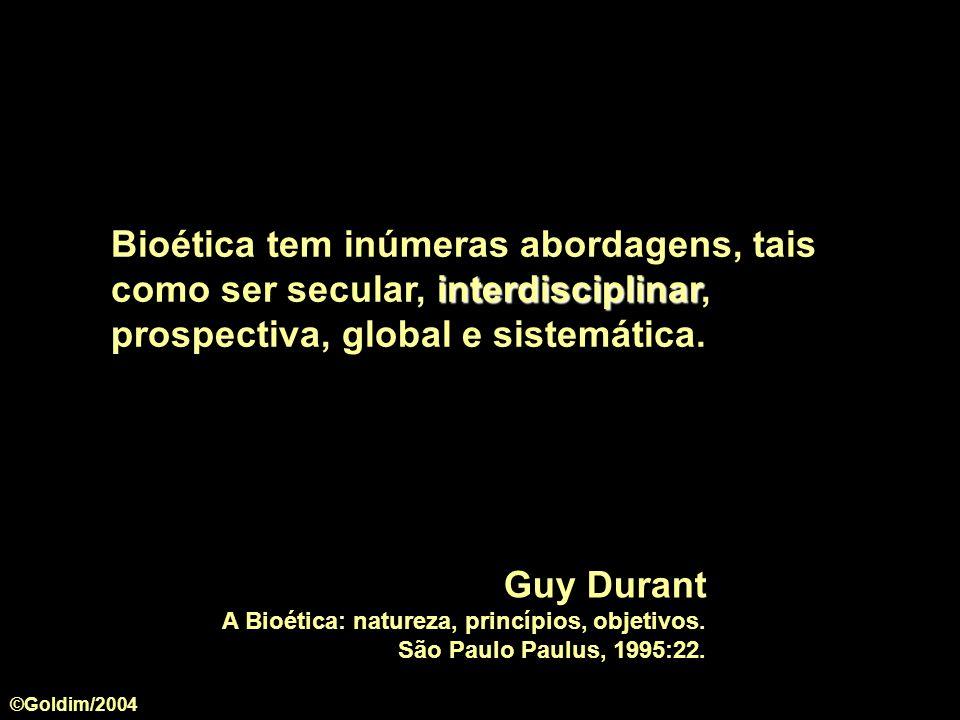 Bioética tem inúmeras abordagens, tais como ser secular, interdisciplinar, prospectiva, global e sistemática.